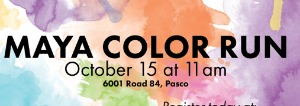 Maya Color Run - 1 Mile Walk, Run or Crawl Event Benefiting First Graders and Kindergarten | Pasco, WA