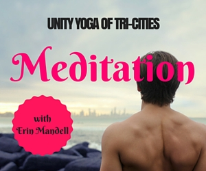 Unity Yoga of Tri-Cities Featuring Meditation with Erin Mandell: Enchance Your Well-Being with Meditation | Richland, WA