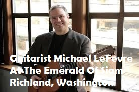 Guitarist Michael LeFevre At The Emerald Of Siam Richland, Washington