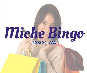 Miche Bingo | Pasco, WA