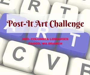 Mid-Columbia Libraries' Post-It Art Challenge: Bringing Forth a Great Work of Art from a Unique Material | Pasco, WA Branch