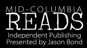 Mid-Columbia Reads: Independent Publishing Presented by Jason Bond in Mid-Columbia Libraries | Richland, WA
