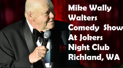 Mike Wally Walters Comedy  Show At Jokers Night Club Richland, Washington