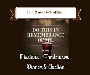 Missions Fundraiser Dinner and Auction by Faith Assembly - Tri-Cities: Stay Meaningfully Connected with Others | Pasco, WA