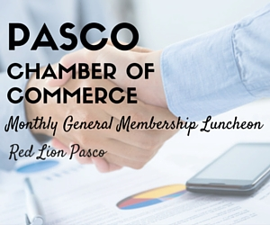 Pasco Chamber of Commerce Monthly General Membership Luncheon | Red Lion Pasco