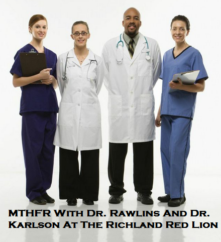 MTHFR With Dr. Rawlins & Dr. Karlson, Richland Red Lion Richland Washington