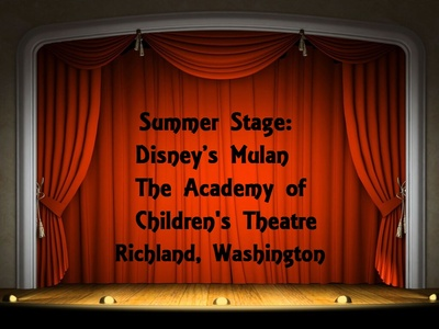 Summer Stage Disney's Mulan At The Academy Of Children's Theatre Richland, Washington