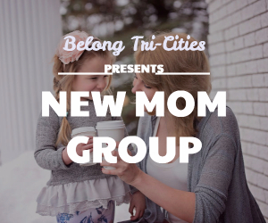 Belong Tri-Cities Presents the 'New Mom Group' | A Gathering for Moms and Kids Alike in Richland WA