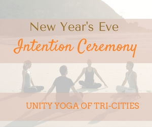 3rd Annual New Year's Eve Intention Ceremony at Unity Yoga of Tri-Cities | Richland, WA