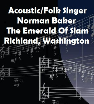 Acoustic/Folk Singer Norman Baker The Emerald Of Siam Richland, Washington