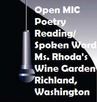 Open MIC Poetry Reading/Spoken Word Ms. Rhoda's Wine Garden Richland, Washington