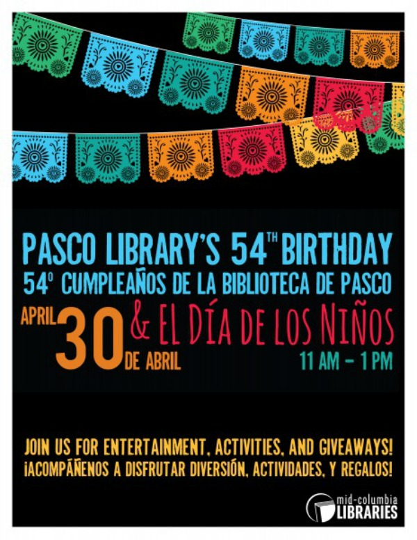 Mid-Columbia Libraries' Celebration of Pasco WA Library's 54th Birthday and El Día de los Niños: Recognizing the Importance of Literacy