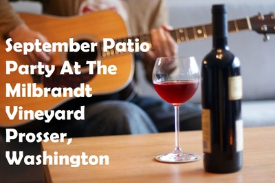September Patio Party At The Milbrandt Vineyard Prosser, Washington
