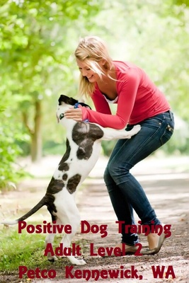 Positive Dog Training Adult Level 2 At Petco Kennewick, Washington
