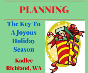 Planning: The Key To A Joyous Holiday Season Kadlec Richland, Washington