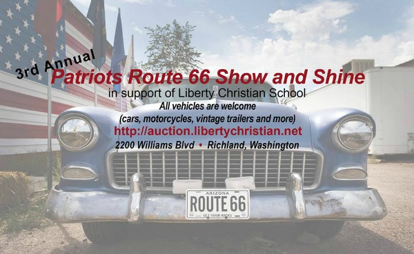 The 3rd Annual Patriots Route 66 Show and Shine: It's More Than Just a Car Show! at Liberty Christian School of the Tri- Cities in Richland, WA