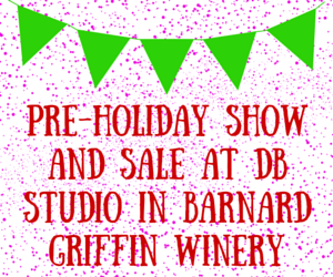 Pre-Holiday Show And Sale At dB Studio In Barnard Griffin Winery Richland, Washington