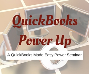 QuickBooks Power Up - A QuickBooks Made Easy Power Seminar with Presenter Stacey Miles | Pasco, WA