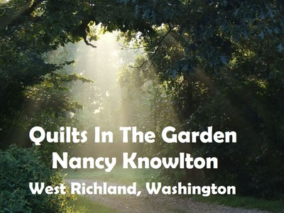 Quilts In The Garden Nancy Knowlton West Richland, Washington