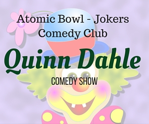 The Quinn Dahle Show: Burst Into Laughter at Jokers Comedy Club | Richland, WA