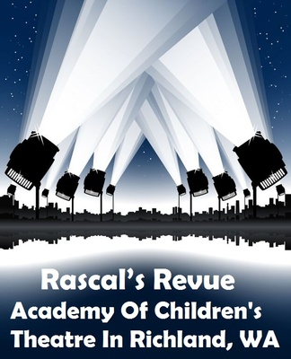 Rascal's Revue At The Academy Of Children's Theatre In Richland, Washington