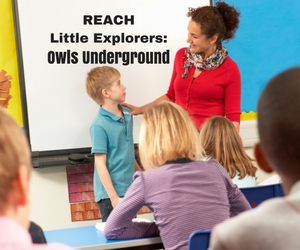 REACH Little Explorers Featuring Owls Underground: Hands On Learning Activities with Kids and Parents | Richland, WA