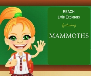 REACH Little Explorers Featuring Mammoths: Kid-Friendly Learning Environment | Richland, WA