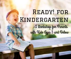 Ready! for Kindergarten - A Workshop for Parents with Kids Ages 5 and Below   Kennewick