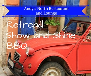 Annual Retread Show and Shine BBQ: Get High on Flavorful Treats and Venerable Cars | Andy's North Restaurant and Lounge in Pasco, WA