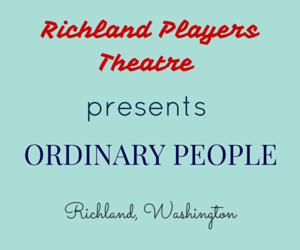 Richland Players Theatre Presents Ordinary People Richland, Washington