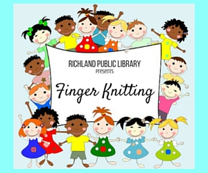Finger Knitting: Keeping Kids Occupied With A Craft That Does Not Require Many Tools at Richland, WA Public Library