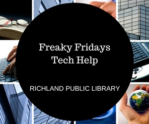 Freaky Fridays Tech Help: Understanding the Constant Advancement in Technology | Richland Washington Public Library
