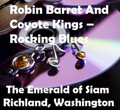 Robin Barret And Coyote Kings – Rocking Blues In Richland, Washington