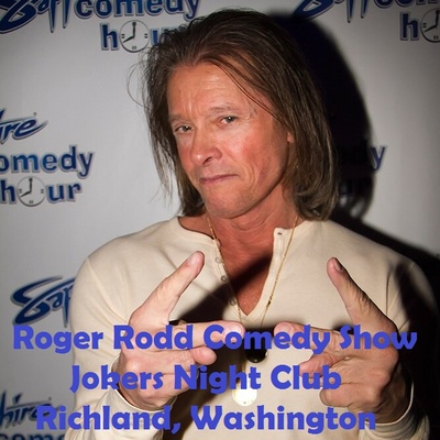 Roger Rodd Comedy Show Jokers Night Club Richland, Washington