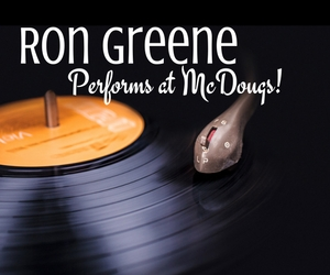 Ron Greene Performs at McDougs! - Songs About Love, Life & The World Around Us | Richland, WA