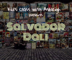 Kid's Class with Ashleigh Featuring Salvador Dali at Kat Millicent Custom Art | Richland, WA