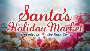 Santa's Holiday Market: Last Minute Shopping Spree Made Delightful with Santa's Presence Hosted by Vibe Music Center | Kennewick