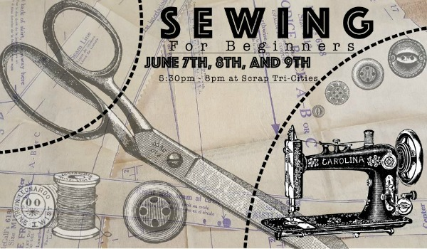Sewing for Beginners: Learning How to Work With Needles, Threads, and Sewing Machine | SCRAP Tri-Cities in Kennewick