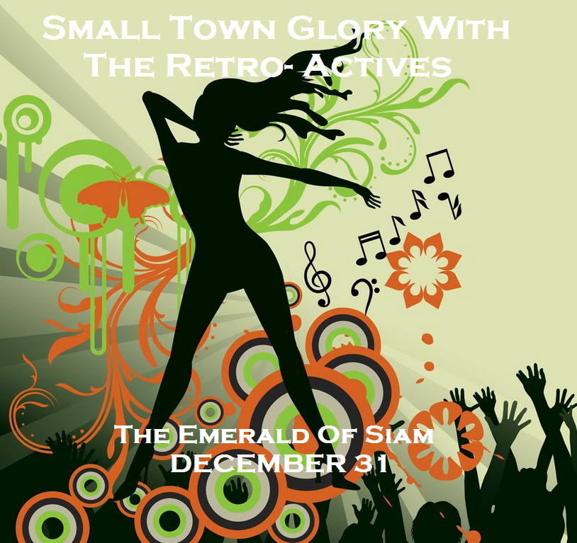 Small Town Glory With The Retro- Actives At The Emerald Of Siam Richland, Washington