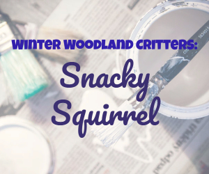 Winter Woodland Critters: Snacky Squirrel | Hosted by Kat Millicent Custom Art in Richland WA