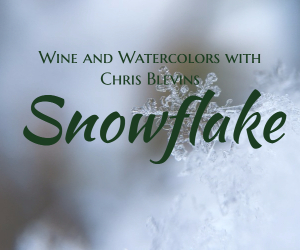 Wine and Watercolors with Chris Blevins Presents 'Snowflake': An Affair That Highlights Entertainment in Art | Richland, WA