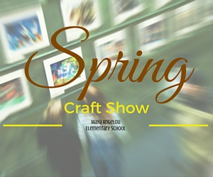 Spring Craft Show: Crafts Vendor Unite at Maya Angelou Elementary School in Pasco, WA