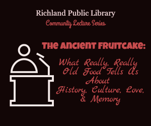 The Ancient Fruitcake: What Really, Really Old Food Tells Us About History, Culture, Love, & Memory | Richland WA