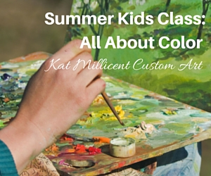 Summer Kids Class Featuring All About Color: Enhance The Kids' Artistic Potential | Kat Millicent Custom Art in Richland, WA
