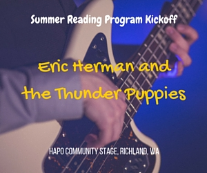 Eric Herman and the Thunder Puppies : A Summer Reading Program Kickoff Event | HAPO Community Stage in Richland, WA