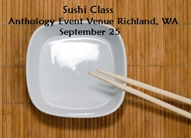 Sushi Class At The Anthology Event Venue Richland, Washington