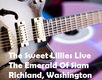 The Sweet Lillies Live At The Emerald Of Siam Richland, Washington