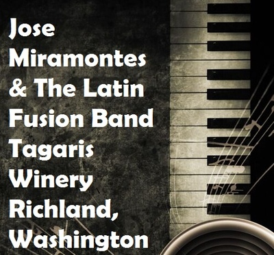 Jose Miramontes & The Latin Fusion Band Tagaris Winery Richland, Washington