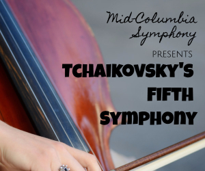 Mid-Columbia Symphony Presents Tchaikovsky's Fifth | Richlang WA High School Auditorium
