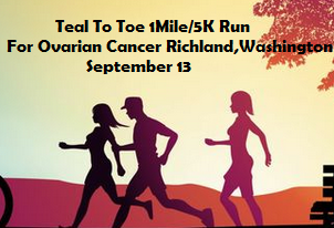 Teal To Toe 1Mile/5K Run For Ovarian Cancer Richland, Washington